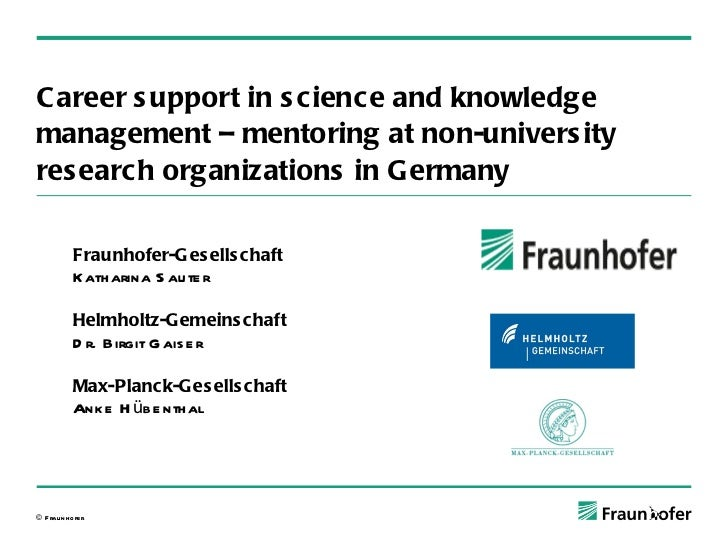 Career support in science and knowledge management – mentoring at non-university research organizations in Germany Fraunho...
