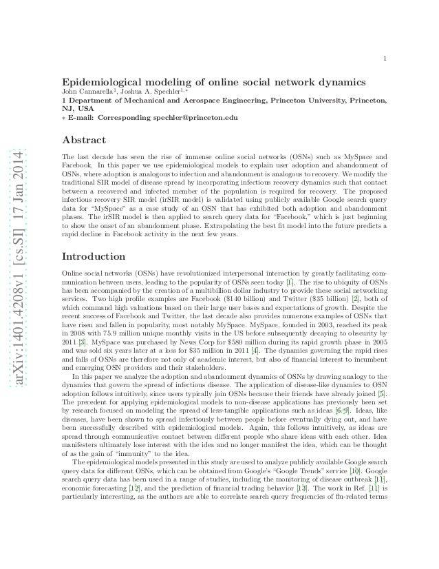 1  Epidemiological modeling of online social network dynamics John Cannarella1 , Joshua A. Spechler1,∗ 1 Department of Mec...