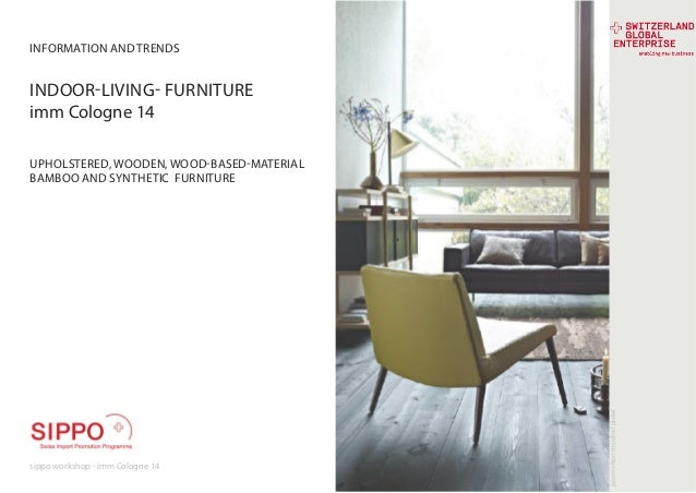 sippo workshop - imm Cologne 14 UPHOLSTERED, WOODEN, WOOD-BASED-MATERIAL BAMBOO AND SYNTHETIC FURNITURE INFORMATION AND TR...