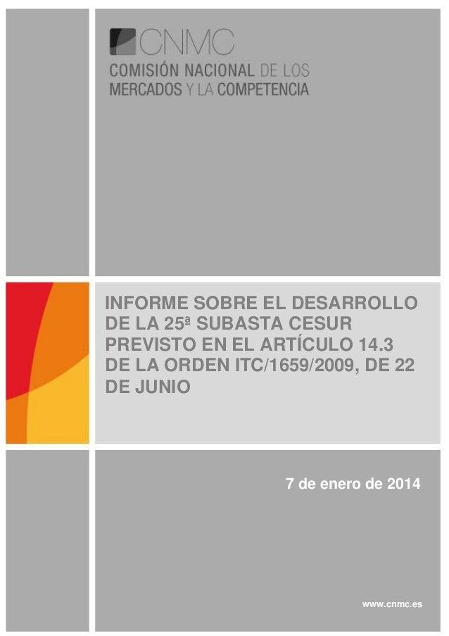 INFORME SOBRE EL DESARROLLO DE LA 25ª SUBASTA CESUR PREVISTO EN EL ARTÍCULO 14.3 DE LA ORDEN ITC/1659/2009, DE 22 DE JUNIO...