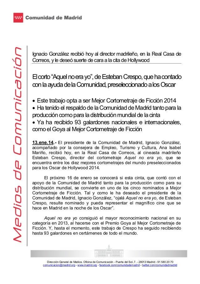 Ignacio González recibió hoy al director madrileño, en la Real Casa de Correos, y le deseó suerte de cara a la cita de Hol...