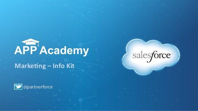 @partnerforce APP Academy Marke&ng  –  Info  Kit