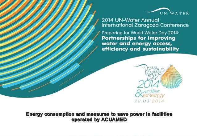 Energy consumption and measures to save power in facilities operated by ACUAMED, by Gabriela Mañueco, Acuamed
