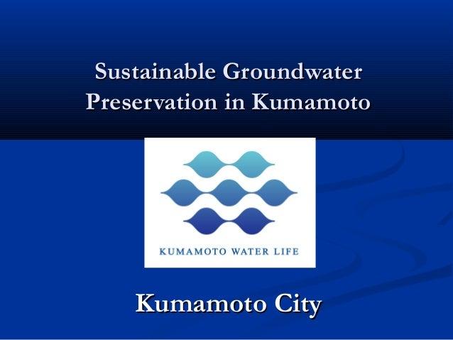 Sustainable Groundwater Preservation in Kumamoto  Kumamoto City