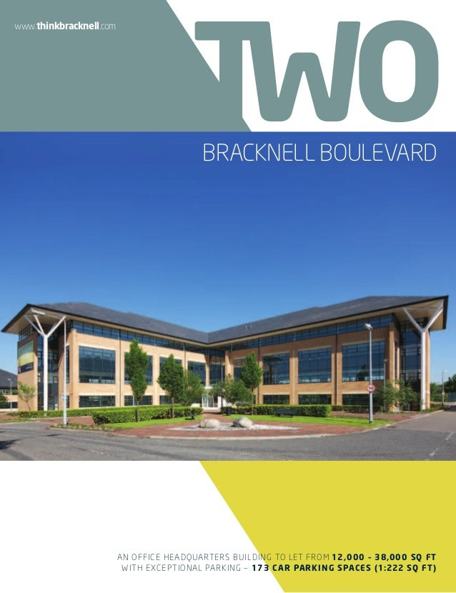 www.thinkbracknell.com  BRACKNELL BOULEVARD  AN OFFICE HEADQUARTERS BUILDING TO LET FROM 12,000 – 38,000 SQ FT WITH EXCEPT...