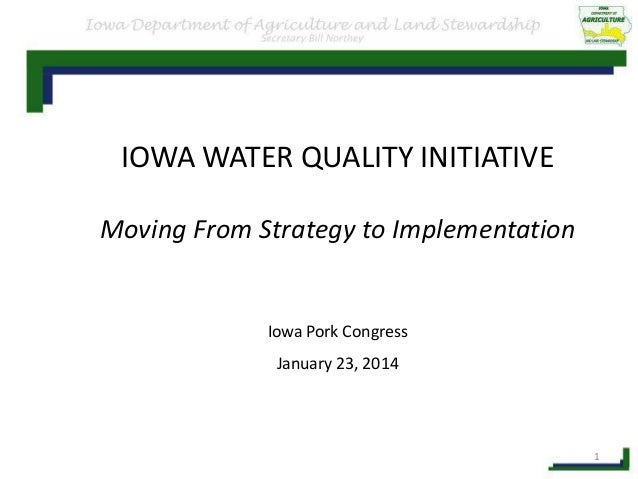 IOWA WATER QUALITY INITIATIVE Moving From Strategy to Implementation  Iowa Pork Congress January 23, 2014  1
