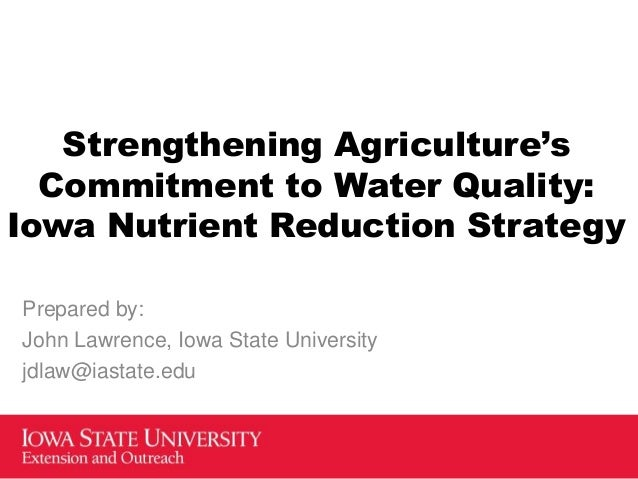 Dr. John Lawrence - Strengthening Agriculture's Commitment to Water Quality: The Iowa Nutrient Reduction Strategy
