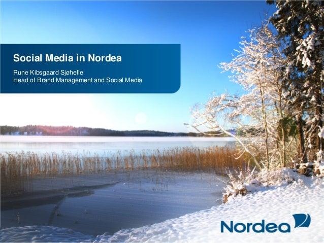 Linda Thorling • 23/01/2014 1 • Social Media in Nordea Rune Kibsgaard Sjøhelle Head of Brand Management and Social Media