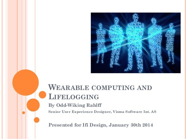 140130 Wearables and Lifelogging