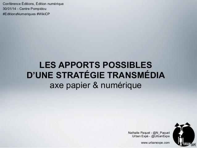 Conférence Éditions, Édition numérique 30/01/14 - Centre Pompidou #EditionsNumeriques #WikiCP  LES APPORTS POSSIBLES D'UNE...