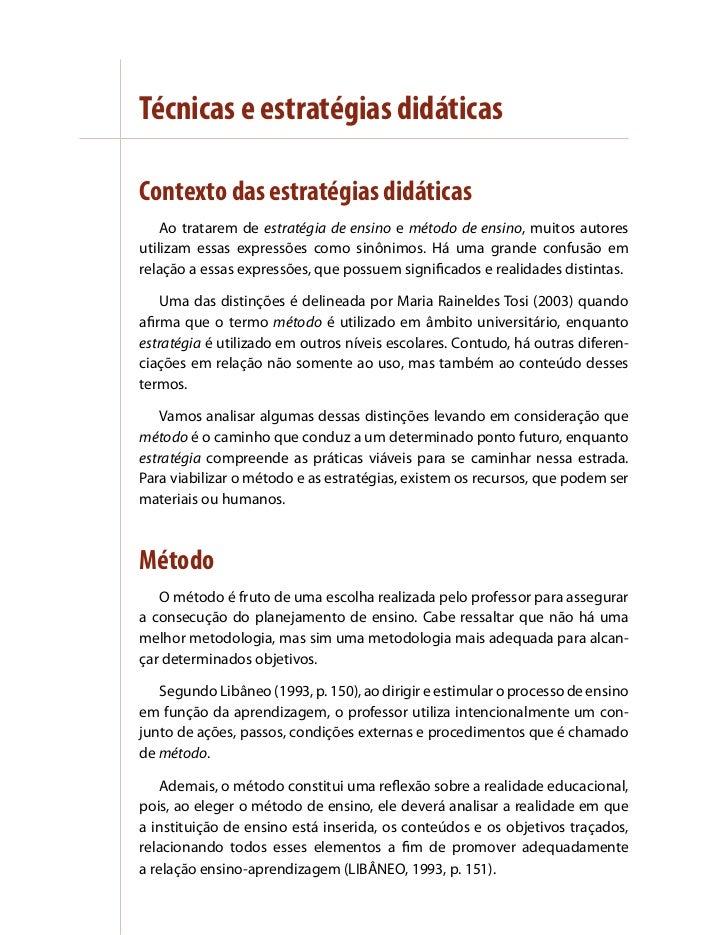 Técnicas e estratégias didáticasContexto das estratégias didáticas    Ao tratarem de estratégia de ensino e método de ensi...