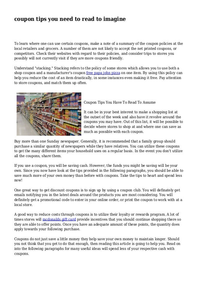 coupon tips you need to read to imagine To learn where one can use certain coupons, make a note of a summary of the coupon...