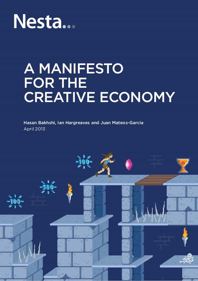 Hasan Bakhshi, Ian Hargreaves and Juan Mateos-GarciaApril 2013A Manifestofor thecreative economy