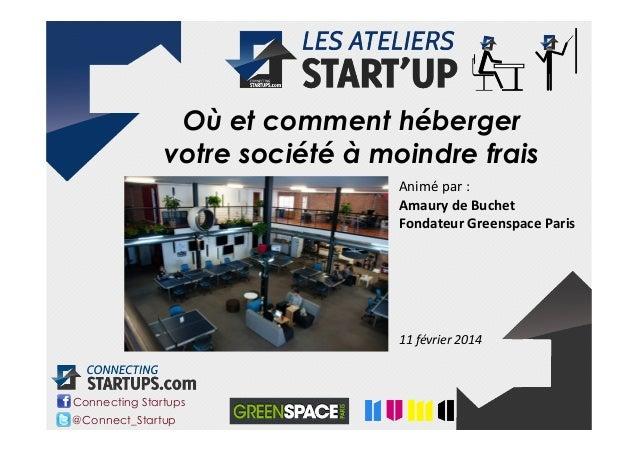 140211 Atelier start up ou et comment heberger sa startup a moindre frais bureaux coworking incubateurs pepinieres.pptx