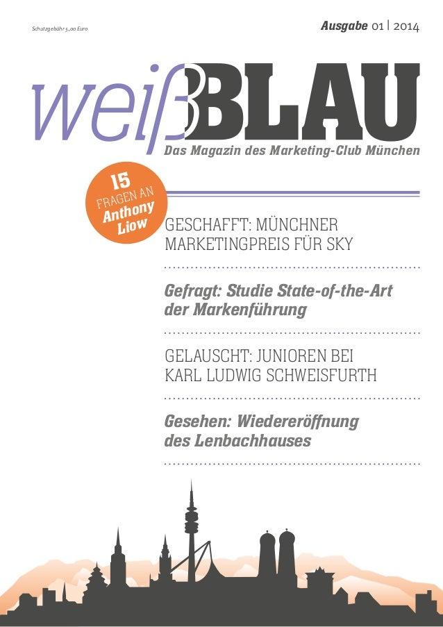 Ausgabe 01 | 2014  Schutzgebühr 5,00 Euro  Das Magazin des Marketing-Club München  15n an  e Frag ony  Anth w Geschafft: M...