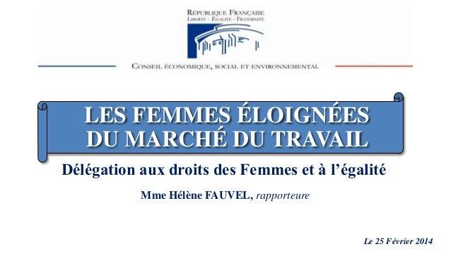 LES FEMMES ÉLOIGNÉES DU MARCHÉ DU TRAVAIL Délégation aux droits des Femmes et à l'égalité Mme Hélène FAUVEL, rapporteure  ...
