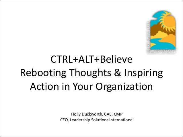 CTRL+ALT+Believe   Rebooting  Thoughts  &  Inspiring   Action  in  Your  Organization Holly  Duckworth,...