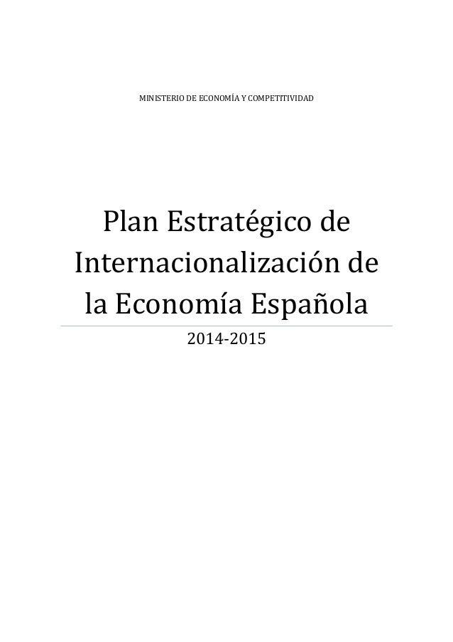 MINISTERIO DE ECONOMÍA Y COMPETITIVIDAD Plan Estratégico de Internacionalización de la Economía Española 2014-2015