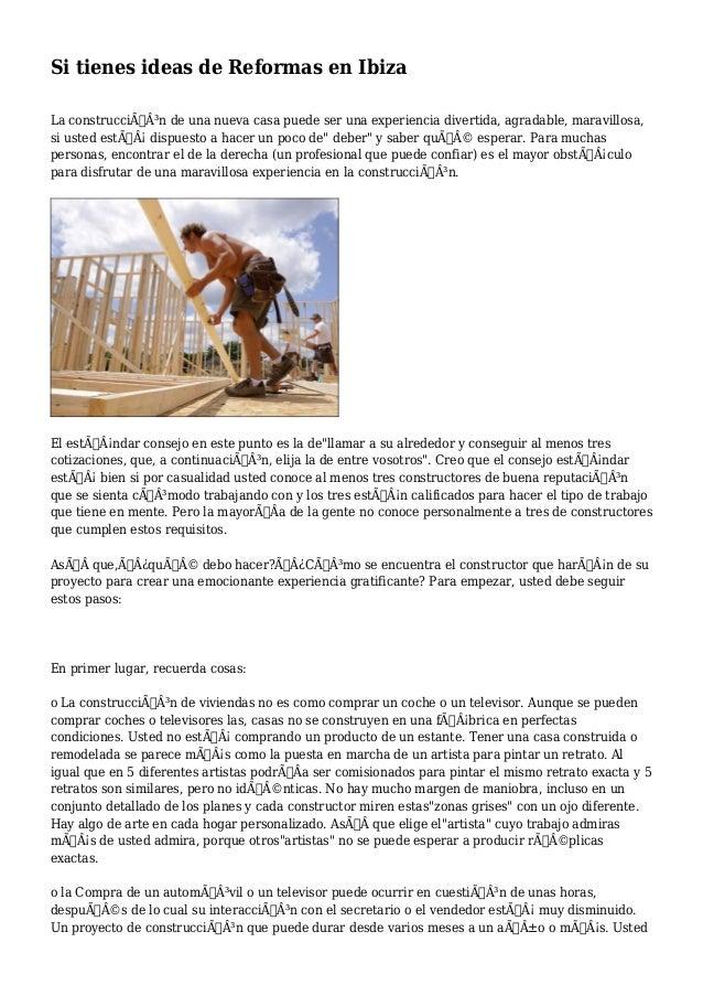 Si tienes ideas de Reformas en Ibiza La construcción de una nueva casa puede ser una experiencia divertida, agradable, ...