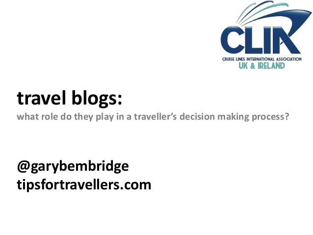 CLIA Webinar: Travel Blogs - what role do they play in a traveller's decision making process