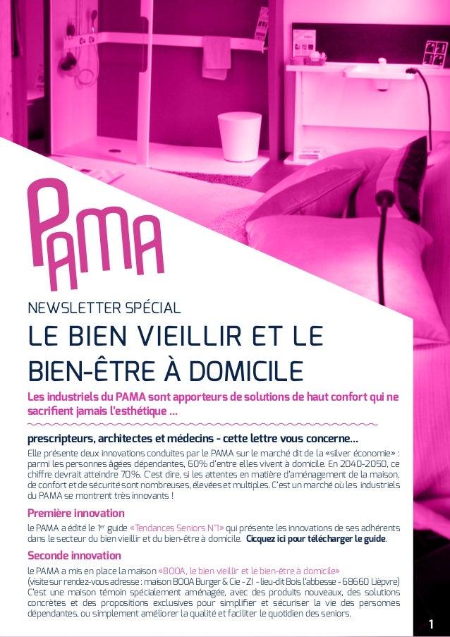 LE BIEN VIEILLIR ET LE BIEN-ÊTRE À DOMICILE Elle présente deux innovations conduites par le PAMA sur le marché dit de la «...