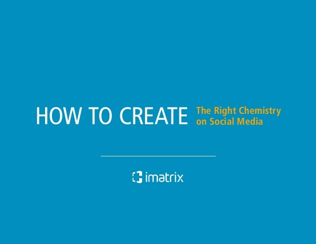 HOW TO CREATE  » How to Create the Right Chemistry on Social Media  The Right Chemistry on Social Media