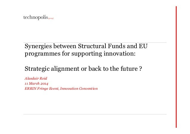 Synergies between Structural Funds and EU programmes for supporting innovation: Strategic alignment or back to the future ...