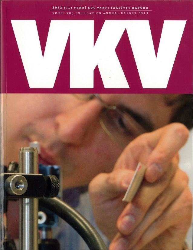 I 2013 YILI VEHBI I(oç VAKFI FAALIYET RAPORU VEHBI i<oç FOUNDATION ANNUAL REPORT 2013