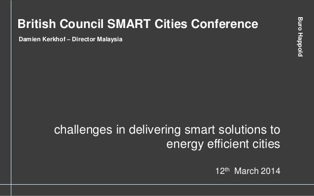 BuroHappoldBuroHappold challenges in delivering smart solutions to energy efficient cities 12th March 2014 British Council...
