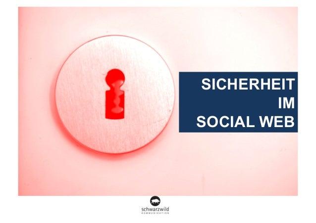 SICHERHEIT IM SOCIAL WEB