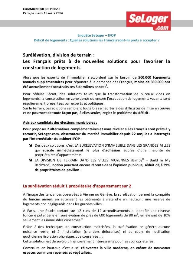 COMMUNIQUE DE PRESSE Paris, le mardi 18 mars 2014 Enquête SeLoger – IFOP Déficit de logements : Quelles solutions les Fran...