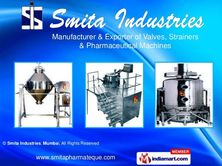 Manufacturer & Exporter of Valves, Strainers                               & Pharmaceutical Machines© Smita Industries, Mu...