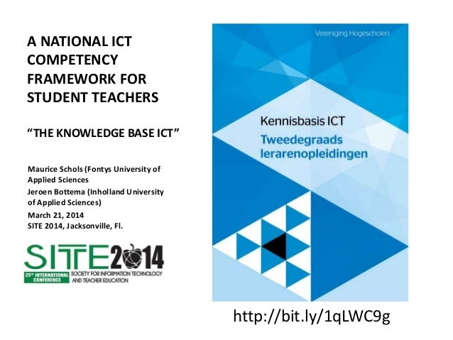 """A NATIONAL ICT COMPETENCY FRAMEWORK FOR STUDENT TEACHERS """"THE KNOWLEDGE BASE ICT"""" Maurice Schols (Fontys University of App..."""