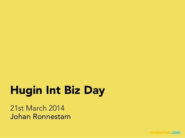 Johan Ronnestam Hugin Int Biz Day 21st March 2014