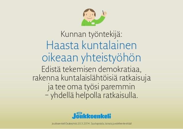 Kunnan työntekijä: Haasta kuntalainen oikeaan yhteistyöhön Edistä tekemisen demokratiaa, rakenna kuntalaislähtöisiä ratkai...