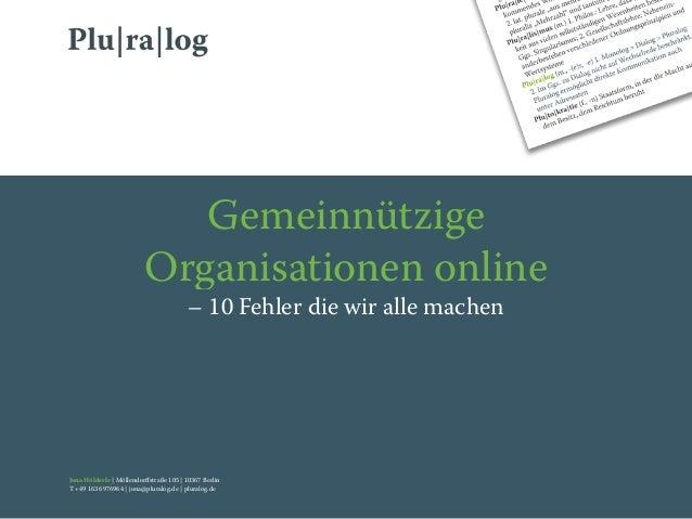Jona Hölderle   Möllendorffstraße 105   10367 Berlin T +49 163 6976964   jona@pluralog.de   pluralog.de Gemeinnützige Organ...