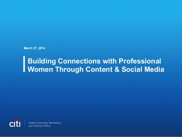Building Connections with Professional Women Through Content & Social Media March 27, 2014