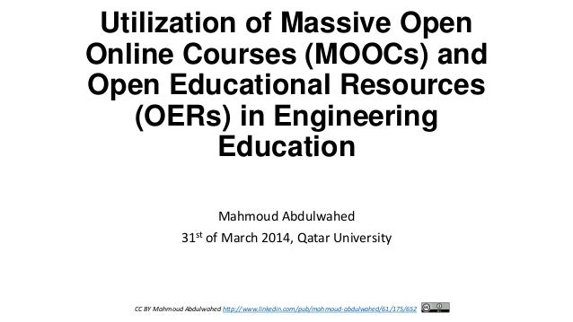 Utilization of Massive Open Online Courses (MOOCs) and Open Educational Resources (OERs) in Engineering Education Mahmoud ...