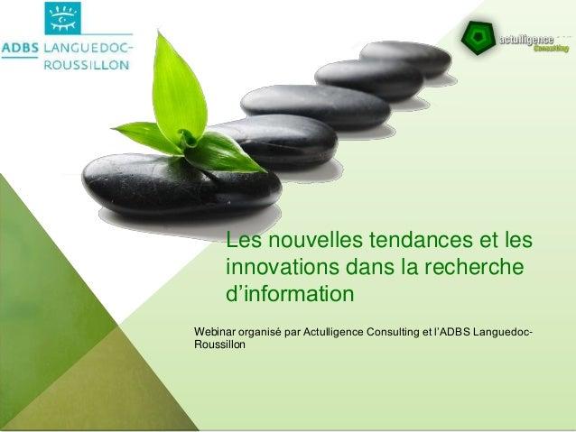Les nouvelles tendances et les innovations dans la recherche d'information Webinar organisé par Actulligence Consulting et...