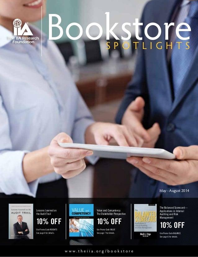 May - August 2014 S P O T L I G H T S Bookstore The Balanced Scorecard— Applications in Internal Auditing and Risk Managem...