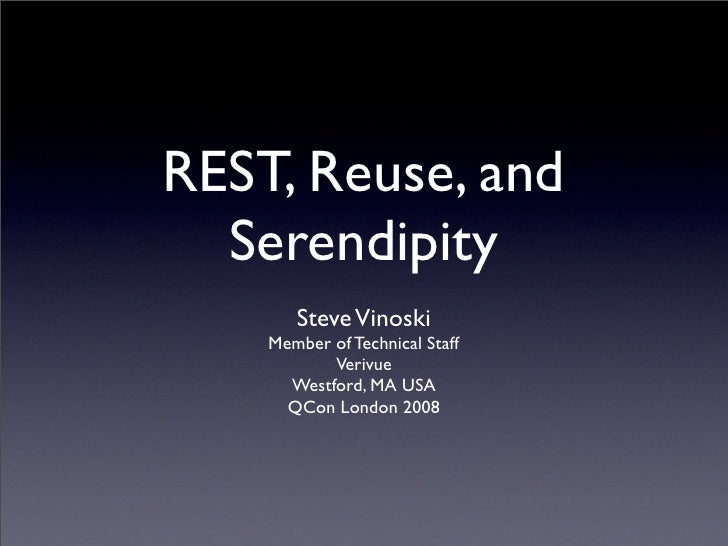 Rest Reuse And Serendipity