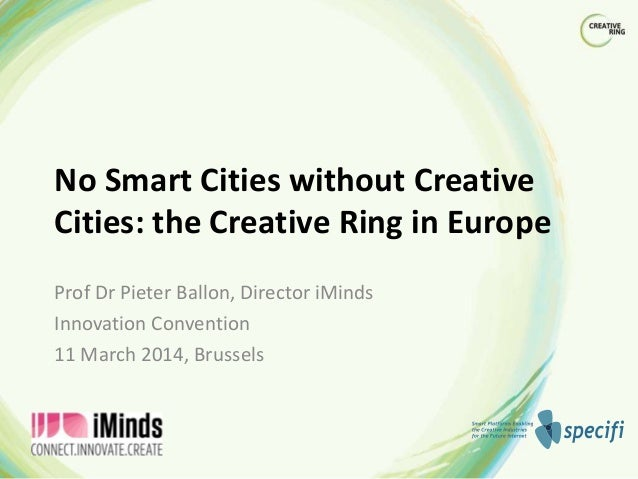 The Creative Ring in Europe- Prof. Pieter Ballon @ EUIC2014