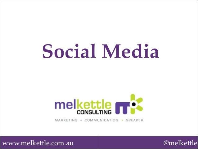 www.melkettle.com.au @melkettle Social Media