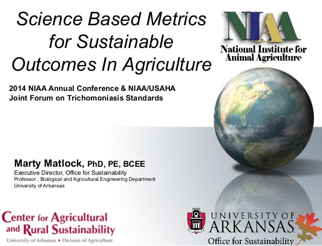 Dr. Marty D. Matlock - Science-Based Metrics for Sustainable Outcomes in Agriculture