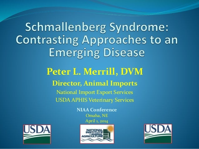 Dr. Peter Merrill - Schmallenberg Syndrome and the Precautionary Principle: A Case Study in Contrasting Approaches for an Emerging Disease