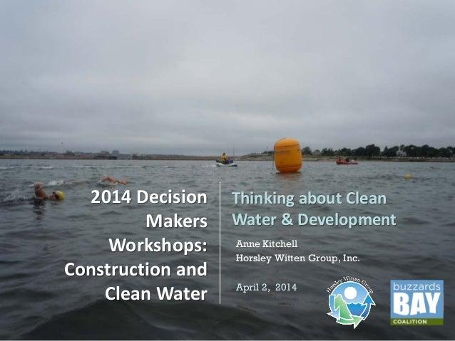 Horsley Witten Group, Inc.Horsley Witten Group, Inc. Anne Kitchell Horsley Witten Group, Inc. April 2, 2014 2014 Decision ...