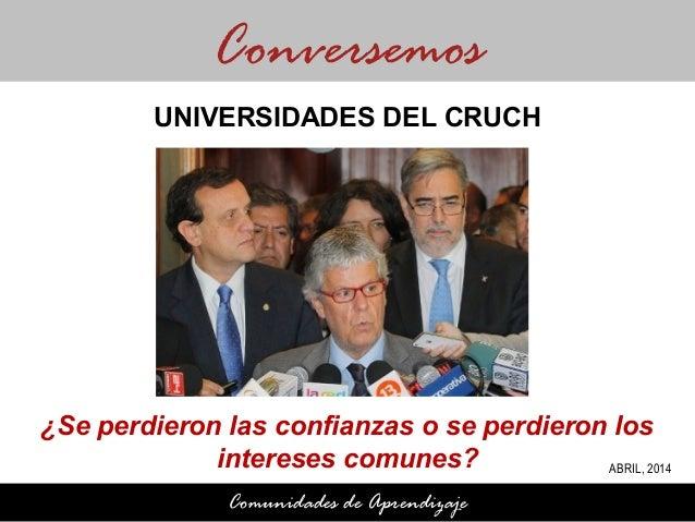 140403 Universidades del CRUCH. ¿Se perdieron las confianzas o se perdieron los intereses comunes?