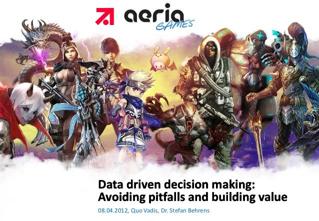 Aeria Games and Data driven decision making: Avoiding pitfalls and building value