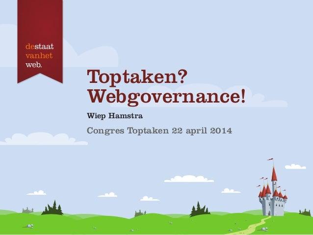 Toptaken? Webgovernance! Door Wiep Hamstra