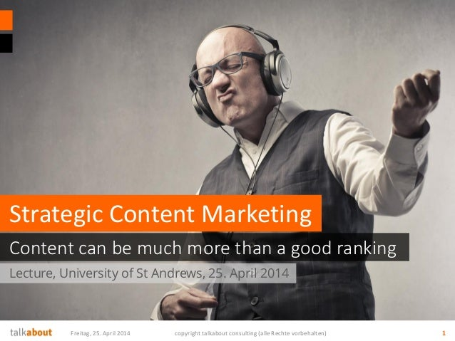 Strategic Content Marketing - Content can effect much more than a good ranking
